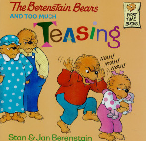 Berenstain Bears and Too Much Teasing