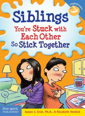 Siblings—You're Stuck with Each Other So Stick Together Book