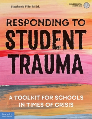 Responding to Student Trauma: A Toolkit for Schools